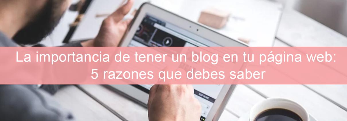 La importancia de tener un blog en tu página web