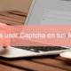 Por qué debes usar Captcha en tus formularios web