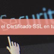 Cómo activar el Certificado SSL en tu Página Web